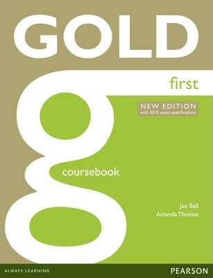 Gold First New Edition Coursebook - Jan Bell