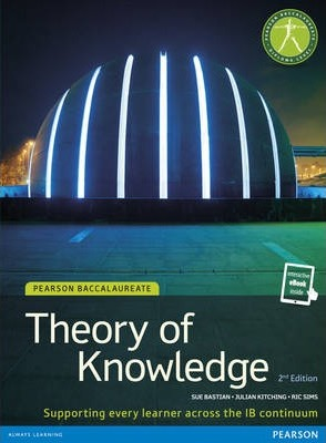 Pearson Baccalaureate Theory of Knowledge second edition print and ebook bundle for the IB Diploma - Sue Bastian