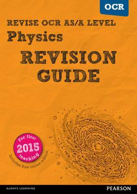 Revise OCR AS/A level Physics Revision Guide: (with free online edition) - Steve Adams