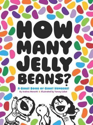 How Many Jelly Beans? a Giant Book of Giant Numbers! - Yancey Labat