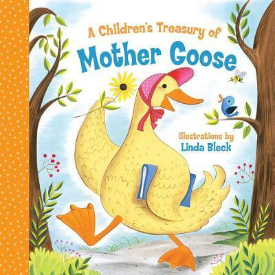 A Children's Treasury of Mother Goose - Linda Bleck