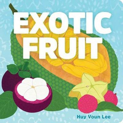 Exotic Fruit - Huy Voun Lee