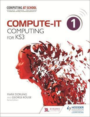 Compute-IT: Student's Book 1 - Computing for KS3 -