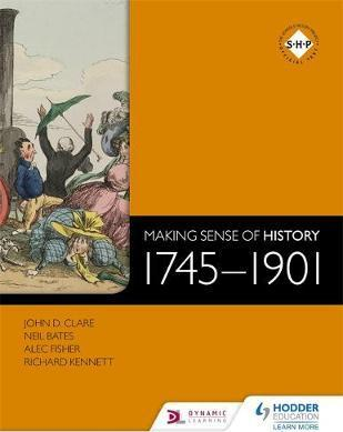 Making Sense of History: 1745-1901 - Neil Bates