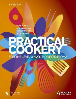Practical Cookery for the Level 3 NVQ and VRQ Diploma