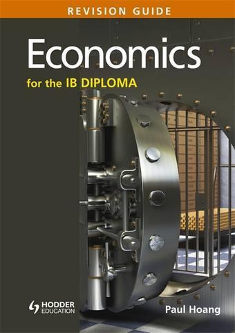 Economics for the IB Diploma Revision Guide: (International Baccalaureate Diploma) - Paul Hoang