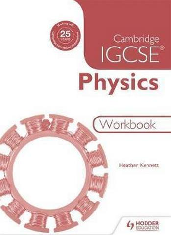 Cambridge IGCSE Physics Workbook 2nd Edition - Heather Kennett