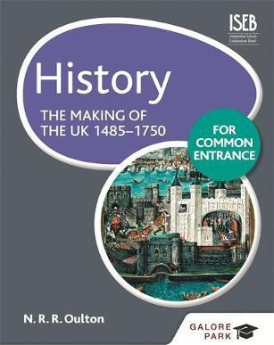 History for Common Entrance: The Making of the UK 1485-1750 - Bob Pace