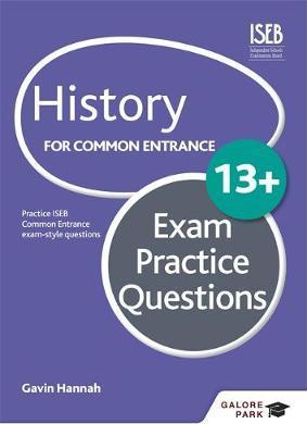 History for Common Entrance 13+ Exam Practice Questions - Gavin Hannah