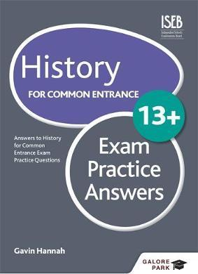 History for Common Entrance 13+ Exam Practice Answers - Gavin Hannah