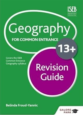 Geography for Common Entrance 13+ Revision Guide - Belinda Froud-Yannic