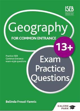 Geography for Common Entrance 13+ Exam Practice Questions - Belinda Froud-Yannic