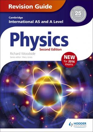 Cambridge International AS/A Level Physics Revision Guide second edition - Richard Woodside