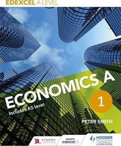 Edexcel A level Economics A Book 1 - Peter Smith