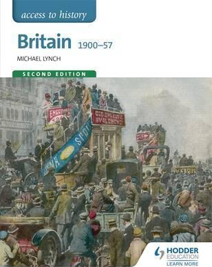 Access to History: Britain 1900-57 Second Edition - Michael Lynch