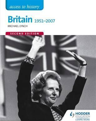 Access to History: Britain 1951-2007 Second Edition - Michael Lynch
