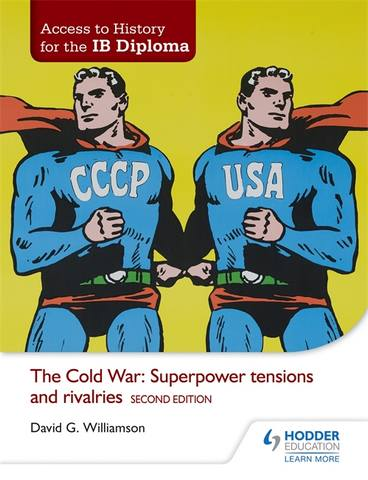 Access to History for the IB Diploma: The Cold War: Superpower tensions and rivalries Second Edition - David Williamson