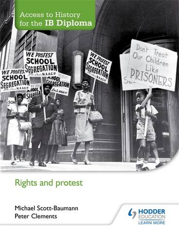 Access to History for the IB Diploma: Rights and protest - Michael Scott-Baumann