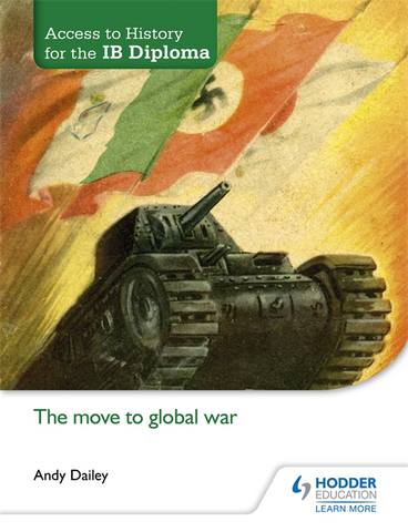 Access to History for the IB Diploma: The move to global war - Andy Dailey