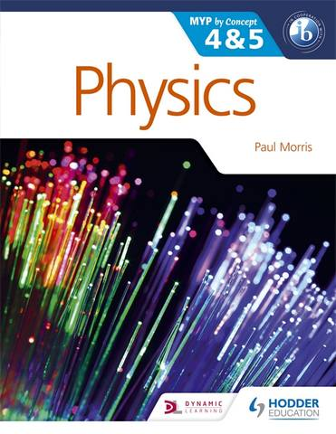 Physics for the IB MYP 4 & 5: By Concept - Paul Morris