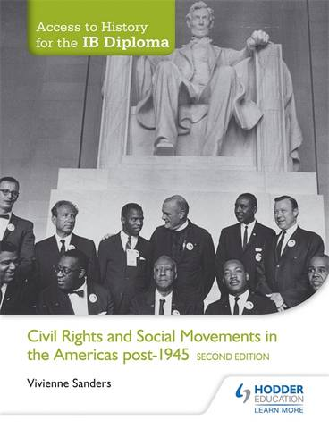 Access to History for the IB Diploma: Civil Rights and social movements in the Americas post-1945 Second Edition - Vivienne Sanders