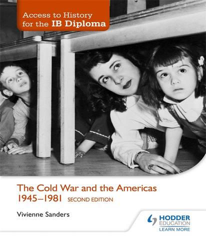 Access to History for the IB Diploma: The Cold War and the Americas 1945-1981 Second Edition - Vivienne Sanders
