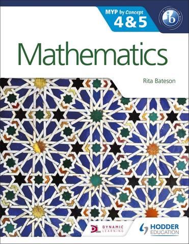Mathematics for the IB MYP 4 & 5: By Concept - Rita Bateson