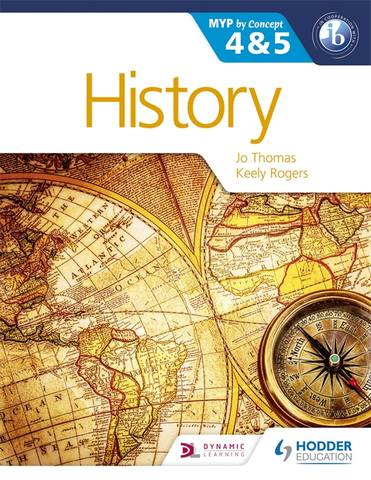 History for the IB MYP 4 & 5: By Concept - Jo Thomas