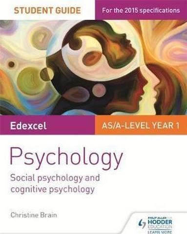 Edexcel Psychology Student Guide 1: Social psychology and cognitive psychology - Christine Brain