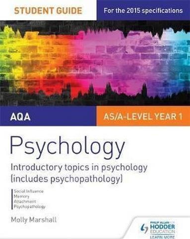 AQA Psychology Student Guide 1: Introductory topics in psychology (includes psychopathology) - Molly Marshall
