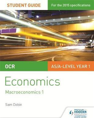 OCR Economics Student Guide 2: Macroeconomics 1 - Sam Dobin