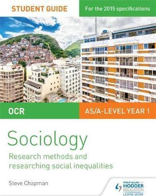 OCR A Level Sociology Student Guide 2: Researching and understanding social inequalities - Steve Chapman