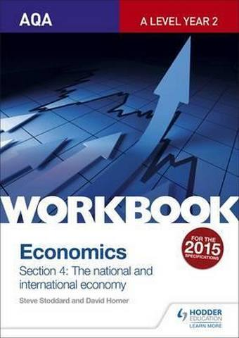AQA A-Level Economics Workbook Section 4: The National and International Economy - Steve Stoddard