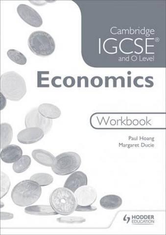 Cambridge IGCSE and O Level Economics Workbook - Paul Hoang