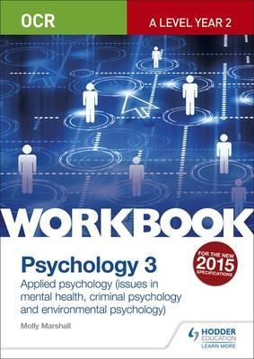 OCR Psychology for A Level Workbook 3: Component 3: Applied Psychology: Issues in mental health