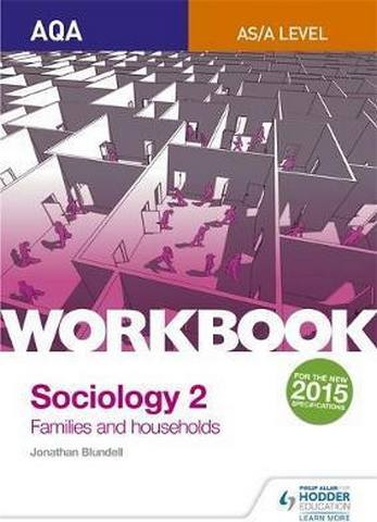 AQA Sociology for A Level Workbook 2: Families and Households - Jonathan Blundell