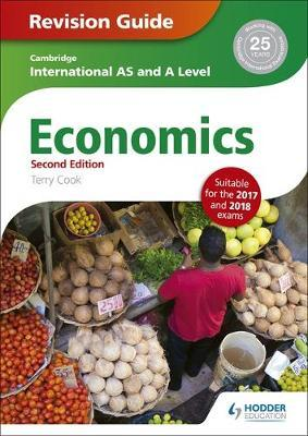 Cambridge International AS/A Level Economics Revision Guide second edition - Terry Cook