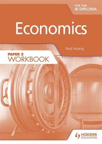 Economics for the IB Diploma Paper 3 Workbook - Paul Hoang