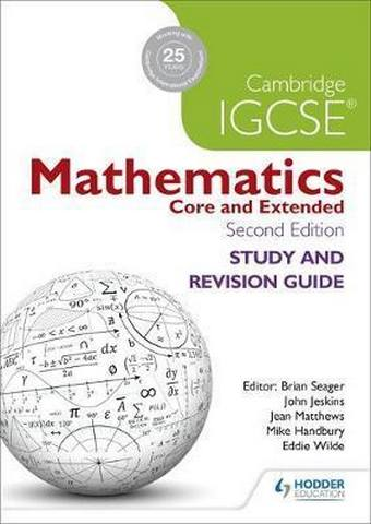 Cambridge IGCSE Mathematics Study and Revision Guide 2nd edition - Brian Seager