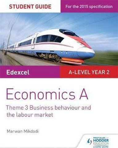 Edexcel Economics A Student Guide: Theme 3 Business behaviour and the labour market - Marwan Mikdadi