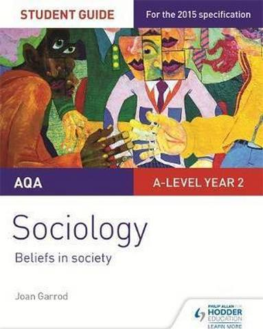 AQA A-level Sociology Student Guide 4: Beliefs in society - Joan Garrod