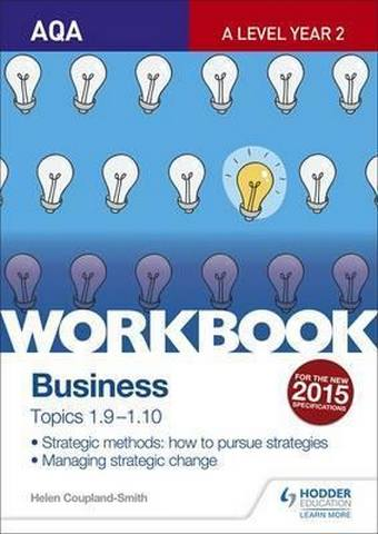 AQA A-level Business Workbook 4: Topics 1.9-1.10 - Helen Coupland-Smith