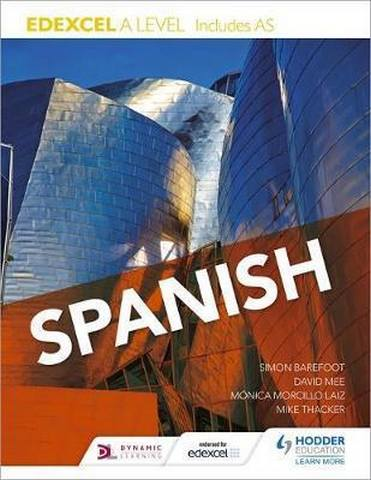 Edexcel A level Spanish (includes AS) - Mónica Morcillo Laiz