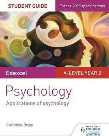 Edexcel A-level Psychology Student Guide 3: Applications of psychology - Christine Brain