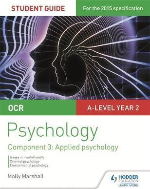 OCR Psychology Student Guide 3: Component 3 Applied psychology - Molly Marshall
