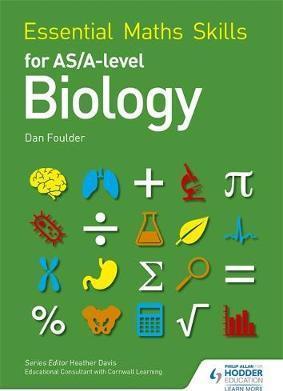 Essential Maths Skills for AS/A Level Biology - Dan Foulder