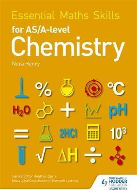 Essential Maths Skills for AS/A Level Chemistry - Nora Henry