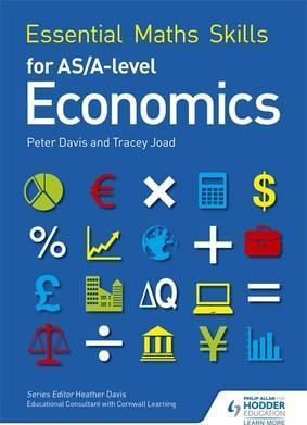 Essential Maths Skills for AS/A Level Economics - Tracey Joad