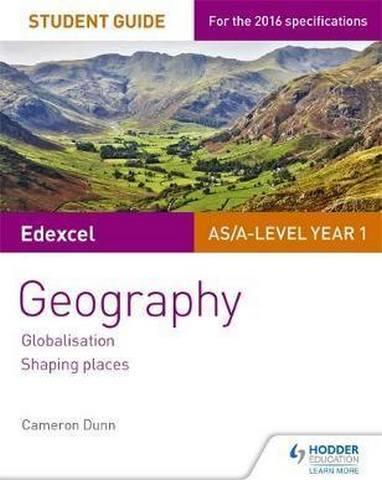 Edexcel AS/A-level Geography Student Guide 2: Globalisation; Shaping places - Cameron Dunn