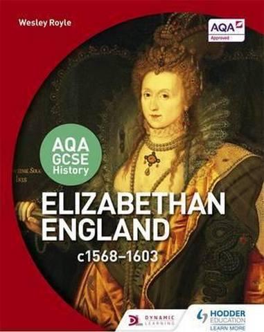 AQA GCSE History: Elizabethan England